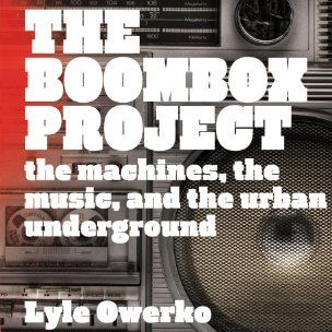 Artist Lyle Owerko Champions the Boombox in New Book