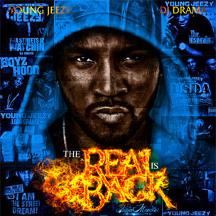 "Young Jeezy & DJ Drama Reveal Cover Art, Tracklist For ""The Real Is Back"""