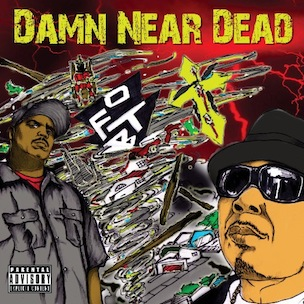 """Death Row Records To Release O.F.T.B.'s """"Damn Near Dead"""" On July 12"""