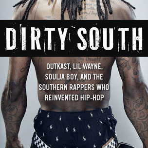 "10 Things We Learned Reading ""Dirty South"" By Ben Westhoff"
