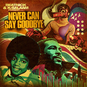 "K-Salaam & Beatnick To Re-Release ""Never Can Say Goodbye"" Remix Project"