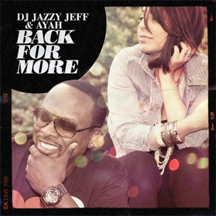 """Tracklist Revealed For DJ Jazzy Jeff & Ayah's """"Back For More"""""""