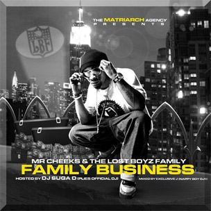 "Mr. Cheeks & The Lost Boyz Family Announce ""Family Business"" Mixtape, Due August 19th"