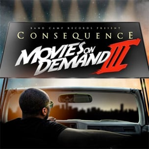 """Consequence Reveals Cover Art, Tracklist For """"Movies On Demand III"""""""