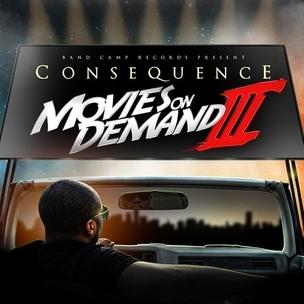 Consequence - Movies On Demand 3 (Mixtape Review)