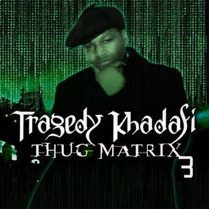 Tragedy Khadafi - Thug Matrix 3