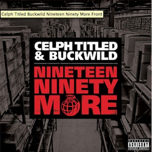 """Celph-Titled & Buckwild To Release Follow-Up To """"Nineteen Ninety Now"""""""