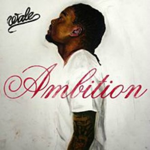 """Wale's """"Ambition"""" Predicted To Make Close To 200K  In First Week Sales"""
