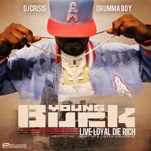 Young Buck - Live Loyal Die Rich (Mixtape Review)
