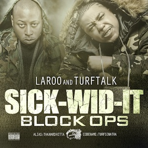 "Turf Talk & Laroo ""Sick-Wid-It: Block Ops"" Tracklist, E-40, C-Bo Featured"