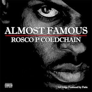 """Rosco P. Coldchain To Release """"Almost Famous,"""" Produced By Fatin """"10"""" Horton"""