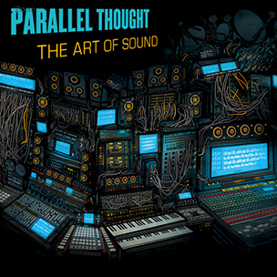 "Parallel Thought ""Art Of Sound"" Album Stream"