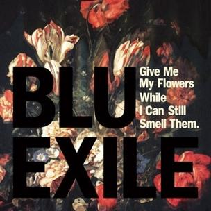 Blu and Exile - Give Me My Flowers While I Can Still Smell Them