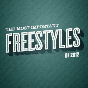 The Most Important Freestyles Of 2012