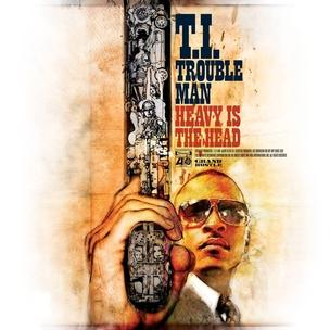 T.I. - Trouble Man: Heavy Is The Head