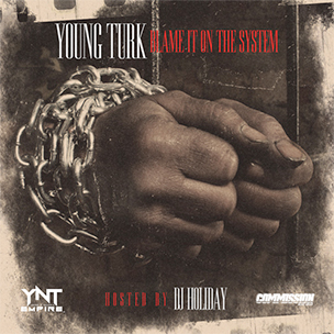 """Turk """"Blame It On The System"""" Mixtape Download & Stream"""