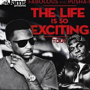 """Fabolous & Pusha T To Headline MTV Jams' """"Life Is So Exciting"""" Tour"""