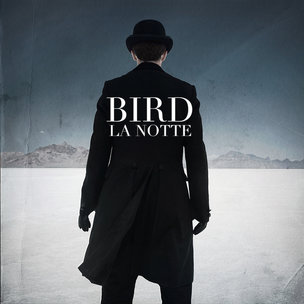 "Bird ""La Notte"" Release Date, Cover Art, Tracklist & Album Stream"