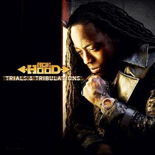 Ace Hood - Trials & Tribulations