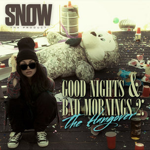 """Snow Tha Product """"Good Nights & Bad Mornings 2: The Hangover"""" Cover Art, Tracklisting, Download & Mixtape Stream"""