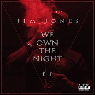 "Jim Jones ""We Own The Night"" EP Cover Art, Tracklisting & Stream"