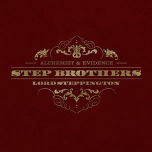 Step Brothers (Evidence & Alchemist) - Lord Steppington