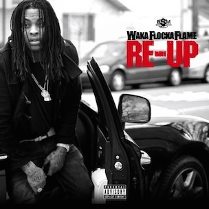 "Waka Flocka Flame ""Re-Up"" Release Date, Cover Art, Tracklist, Download & Mixtape Stream"