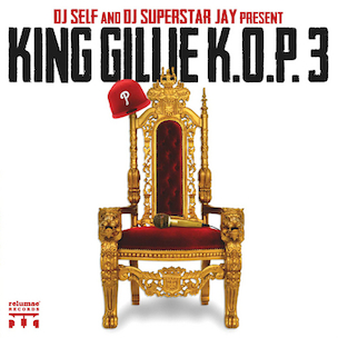 "Gillie Da Kid ""King Gillie K.O.P.3"" Release Date, Cover Art, Tracklist, Download & Mixtape Stream"
