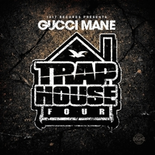 "Gucci Mane ""Trap House Four"" Release Date, Cover Art, Tracklist & Album Stream"