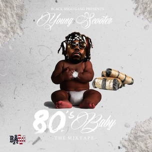 "Young Scooter ""80's Baby"" Release Date, Cover Art, Tracklist, Download & Mixtape Stream"