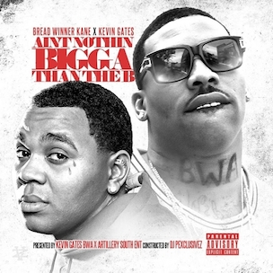 """Bread Winner Kane & Kevin Gates """"Aint Nothin Bigger Than The B"""" Release Date, Cover Art, Tracklist, Download & Mixtape Stream"""