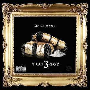 "Gucci Mane ""Trap God 3"" Release Date, Cover Art, Tracklist & Project Stream"