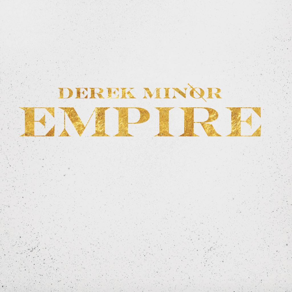 """Derek Minor """"Empire"""" Release Date, Cover Art & Album Stream"""