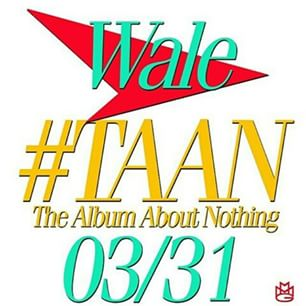 "Wale ""The Album About Nothing"" Release Date, Cover Art, Tracklist & Album Stream"
