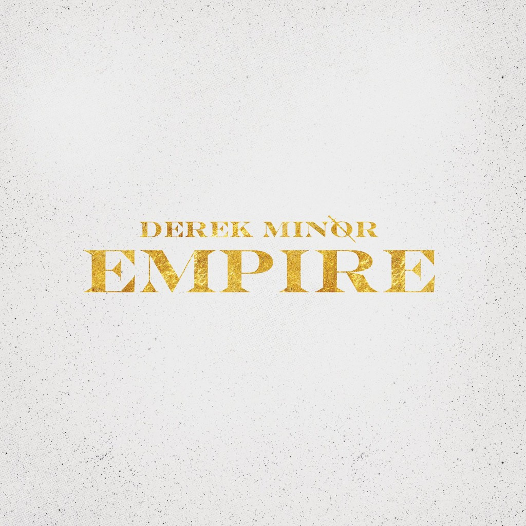 Derek Minor - Empire