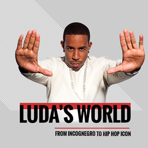 """Luda's World: From """"Incognegro"""" To Hip Hop Icon"""