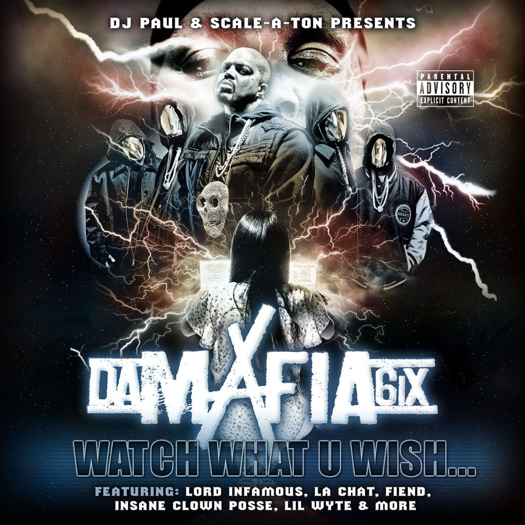 Da Mafia 6ix - Watch What U Wish