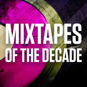 The 25 Most Important Mixtapes Of The Decade So Far | HipHopDX