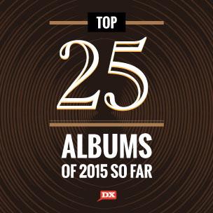 The Top 25 Albums Of 2015 (So Far)