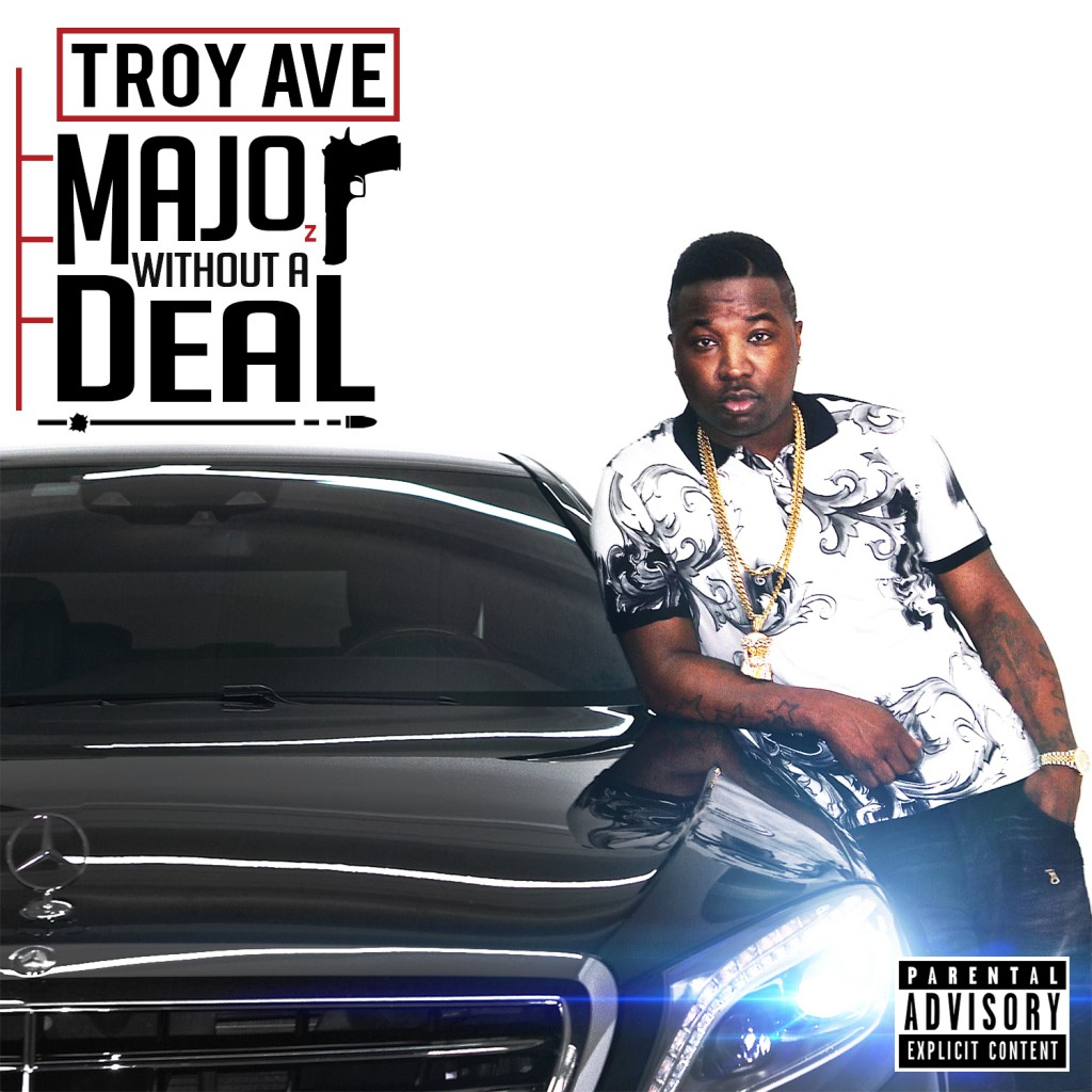 "Troy Ave ""Major Without A Deal"" Release Date, Cover Art, Tracklist & Album Stream"