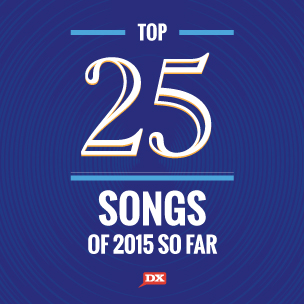 The Top 25 Songs Of 2015 So Far
