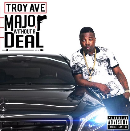 Troy Ave - Major Without A Deal