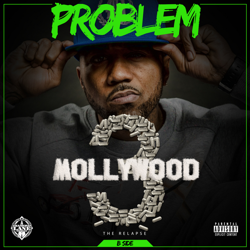 """Problem """"Mollywood 3: The Relapse (B Side)"""" Release Date, Cover Art, Tracklist, Download & Mixtape Stream"""
