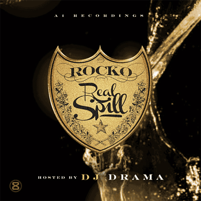 "Rocko ""Real Spill"" Release Date, Cover Art, Tracklist, Download & Mixtape Stream"