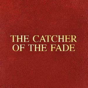 _______  - The Catcher Of The Fade