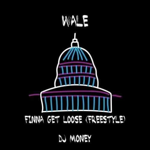 """Wale - """"Finna Get Loose (Freestyle)"""""""