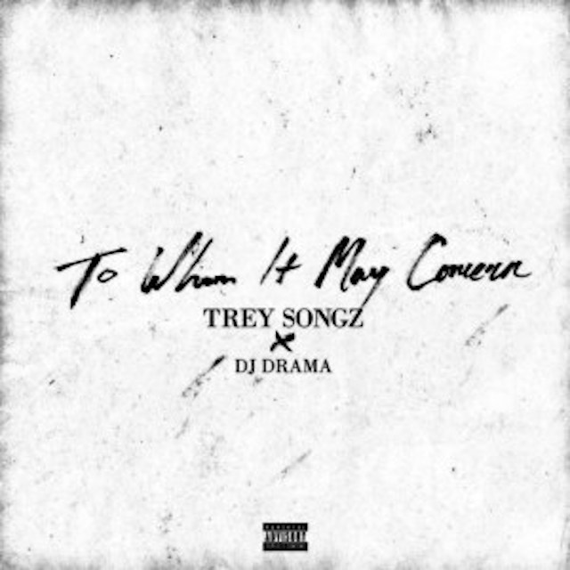 "Trey Songz ""To Whom It May Concern"" Release Date, Cover Art, Tracklist, Download & Mixtape Stream"