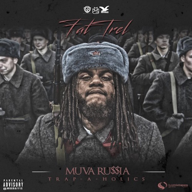 "Fat Trel ""Muva Ru$$a"" Mixtape Stream, Cover Art & Tracklist"