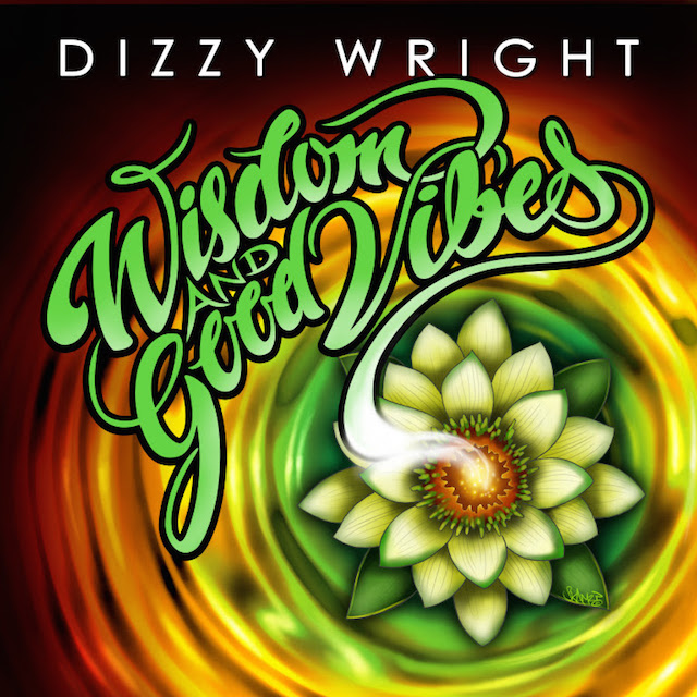 Dizzy Wright Wisdom And Good Vibes EP Cover Art
