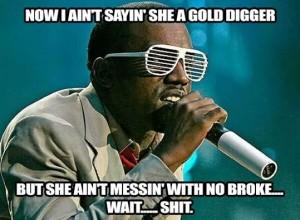 Kanye-West-Gold-Digger-Broke-Meme